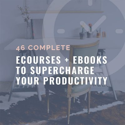 46 Ecourses + Ebooks To Supercharge Your Productivity