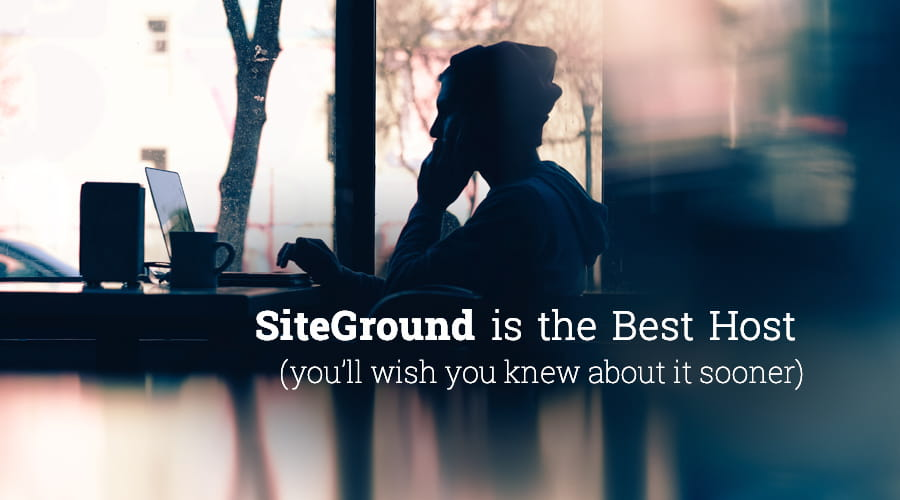 Siteground Is The Best Host
