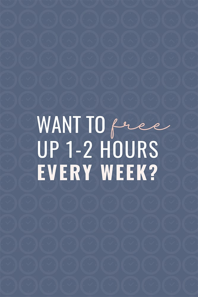 Want To Free Up 1-2 Hours Every Week?